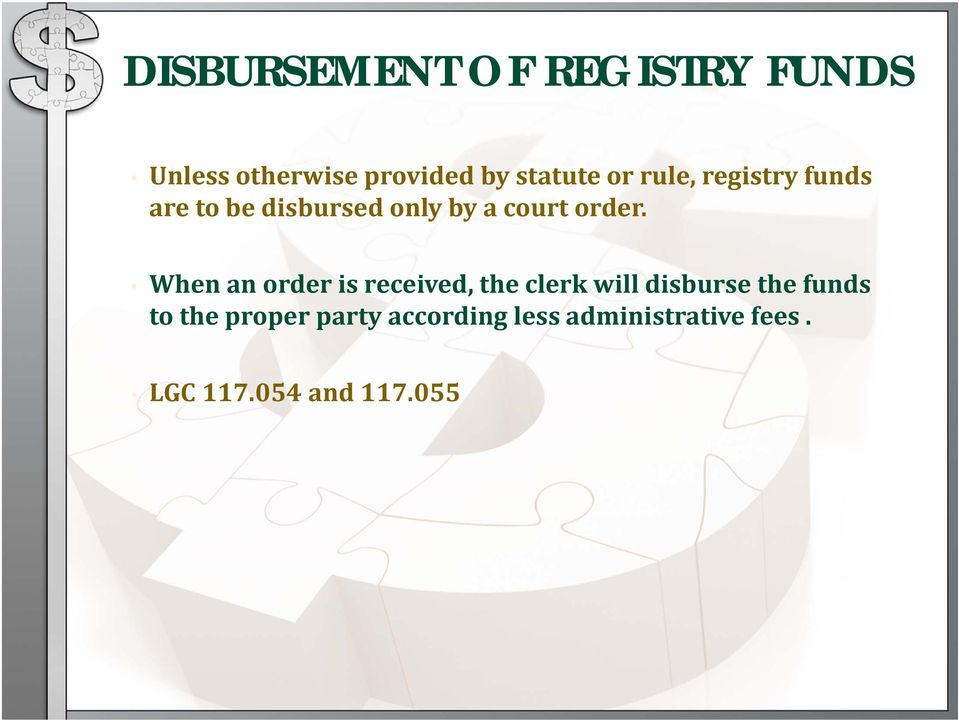 When an order is received, the clerk will disburse the funds to the