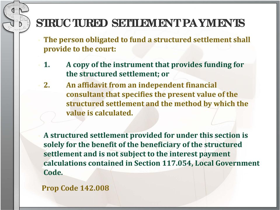 present value of the structured settlement and the method by which the value is calculated.