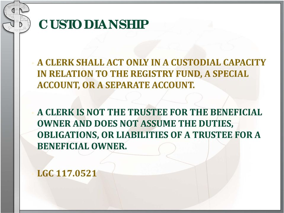 A CLERK IS NOT THE TRUSTEE FOR THE BENEFICIAL OWNER AND DOES NOT ASSUME
