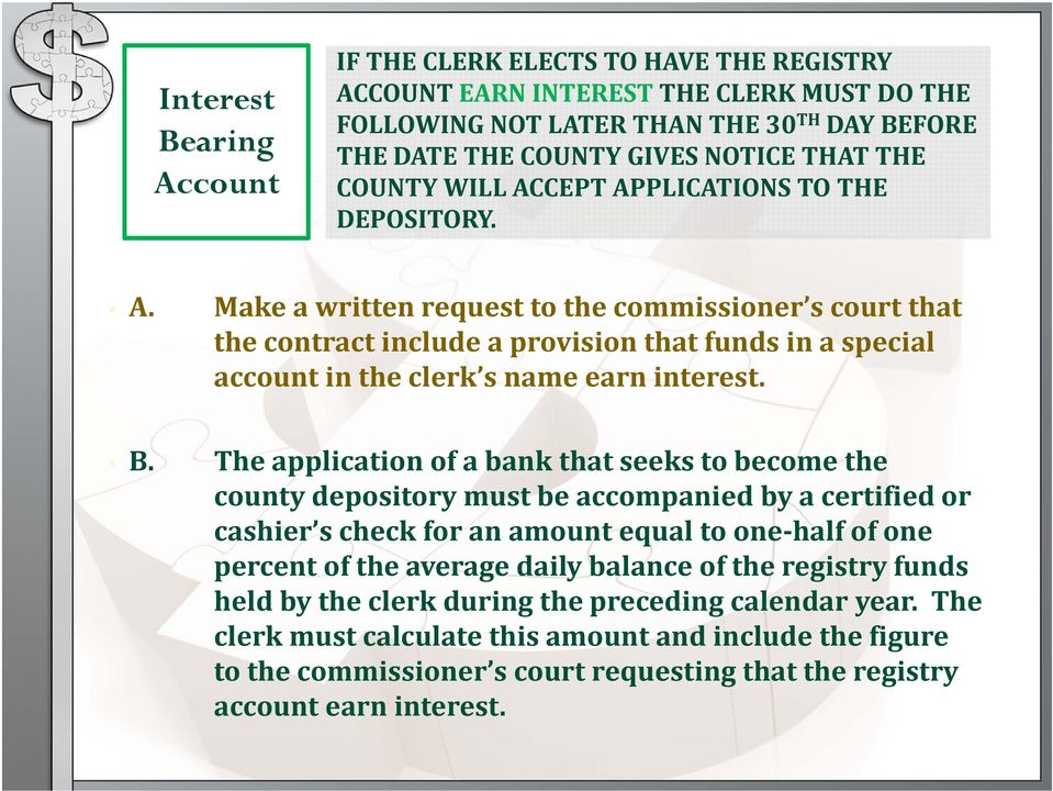 B. The application of a bank that seeks to become the county depository must be accompanied by a certified or cashier s check for an amount equal to one half of one percent of the average daily
