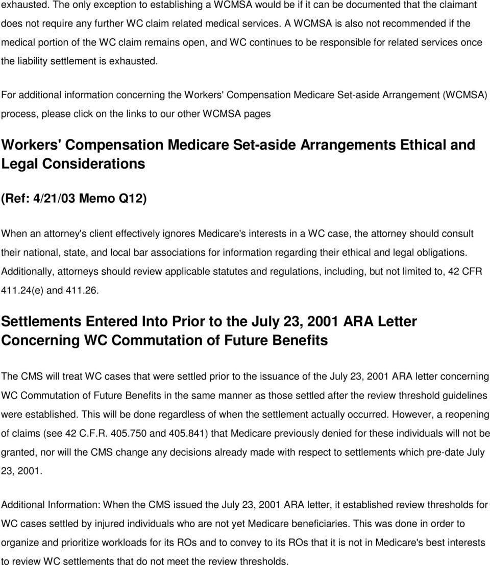 For additional information concerning the Workers' Compensation Medicare Set-aside Arrangement (WCMSA) process, please click on the links to our other WCMSA pages Workers' Compensation Medicare