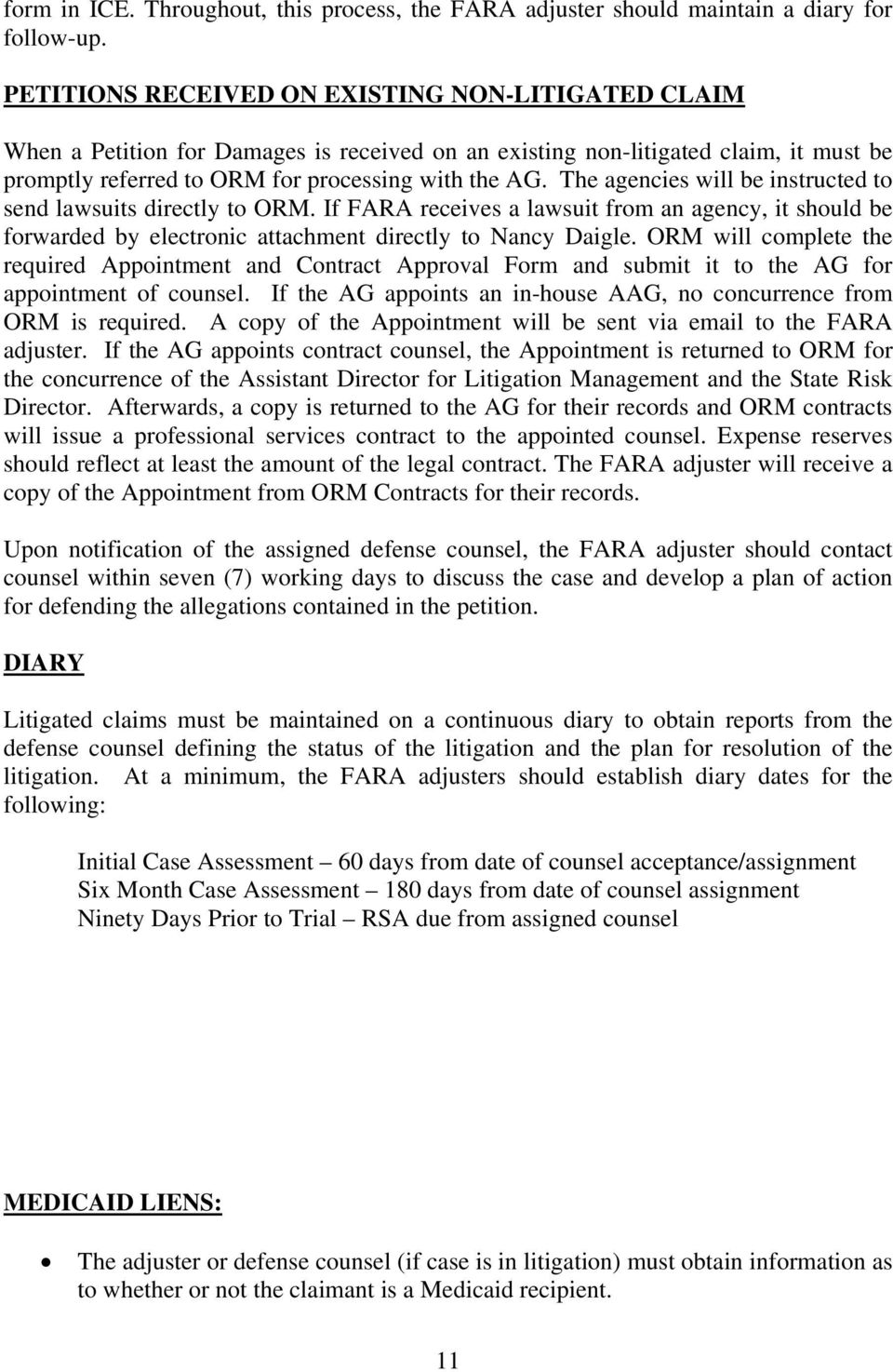 The agencies will be instructed to send lawsuits directly to ORM. If FARA receives a lawsuit from an agency, it should be forwarded by electronic attachment directly to Nancy Daigle.
