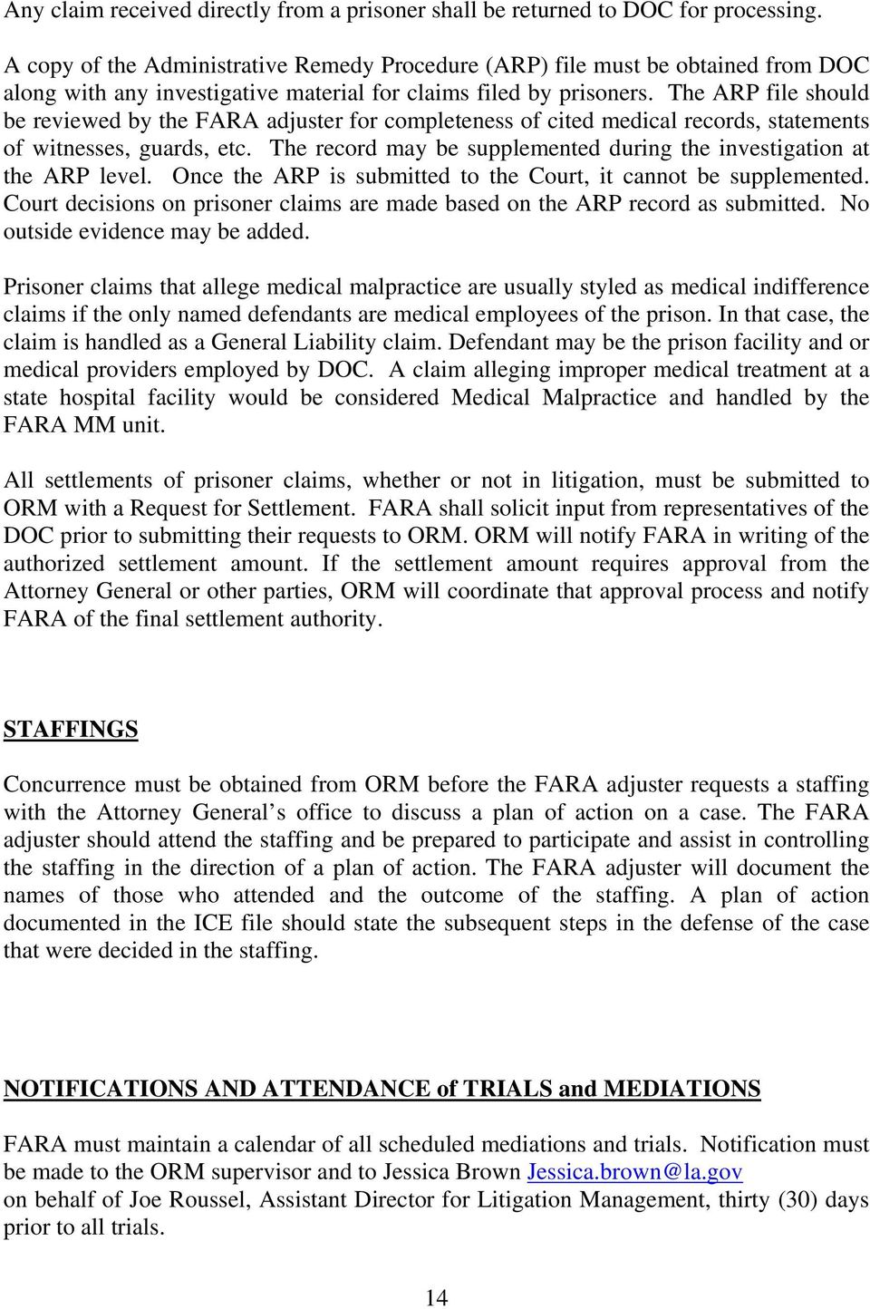 The ARP file should be reviewed by the FARA adjuster for completeness of cited medical records, statements of witnesses, guards, etc.