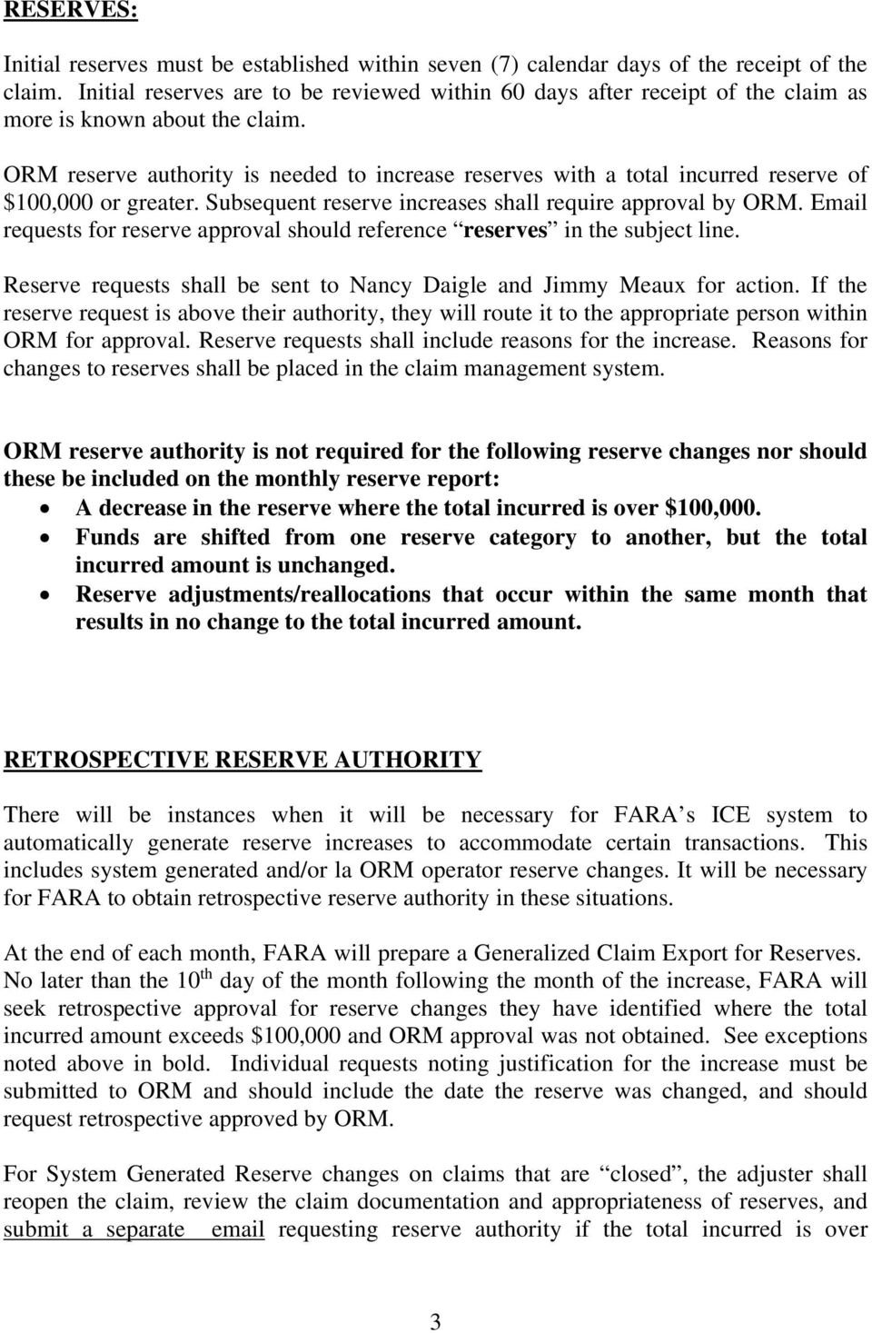 ORM reserve authority is needed to increase reserves with a total incurred reserve of $100,000 or greater. Subsequent reserve increases shall require approval by ORM.