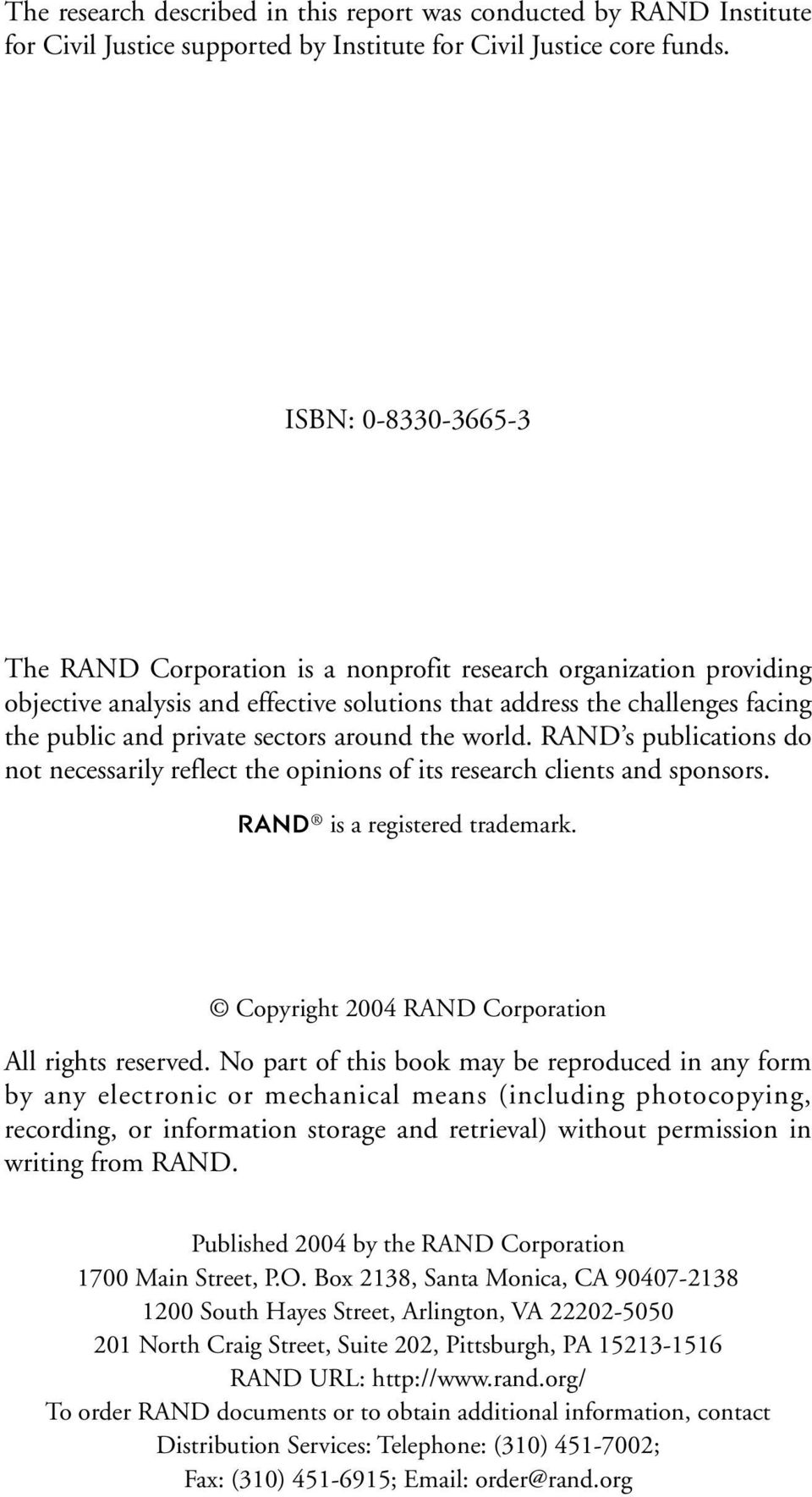 around the world. RAND s publications do not necessarily reflect the opinions of its research clients and sponsors. R is a registered trademark. Copyright 2004 RAND Corporation All rights reserved.