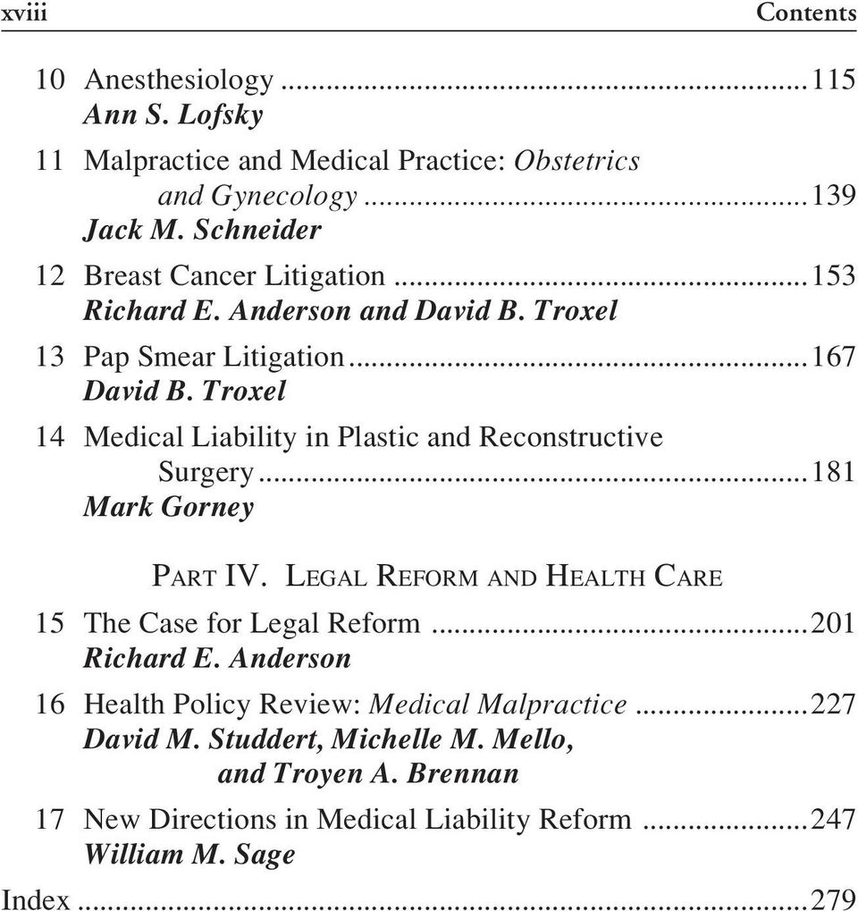 Troxel 14 Medical Liability in Plastic and Reconstructive Surgery...181 Mark Gorney PART IV. LEGAL REFORM AND HEALTH CARE 15 The Case for Legal Reform.