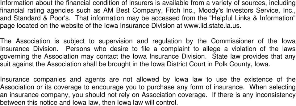 The Association is subject to supervision and regulation by the Commissioner of the Iowa Insurance Division.