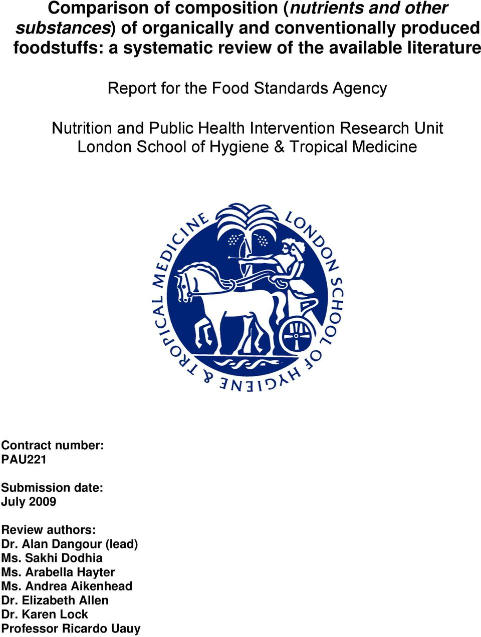 Unit Lndn Schl f Hygiene & Trpical Medicine Cntract number: PAU221 Submissin date: July 2009 Review authrs: Dr.