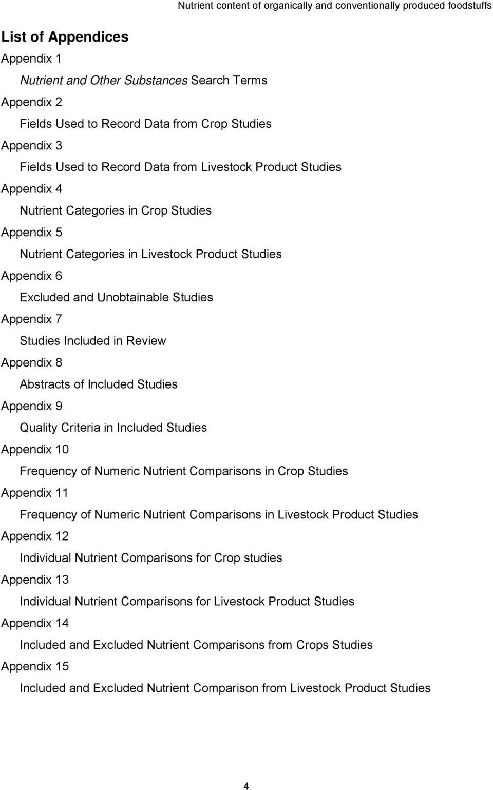 Appendi 7 Studies Included in Review Appendi 8 Abstracts f Included Studies Appendi 9 Quality Criteria in Included Studies Appendi 10 Frequency f Numeric Nutrient Cmparisns in Crp Studies Appendi 11