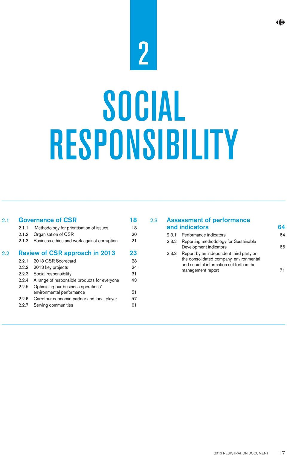 2.6 Carrefour economic partner and local player 57 2.2.7 Serving communities 61 2.3 Assessment of performance and indicators 64 2.3.1 Performance indicators 64 2.3.2 Reporting methodology for Sustainable Development indicators 66 2.