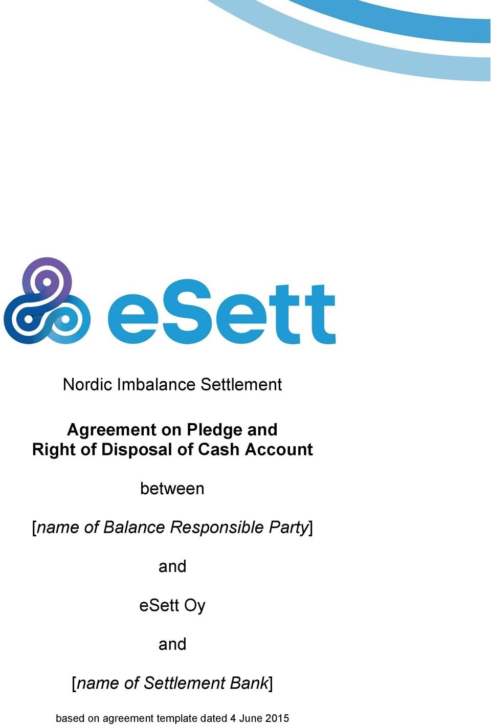 Balance Responsible Party] and esett Oy and [name of
