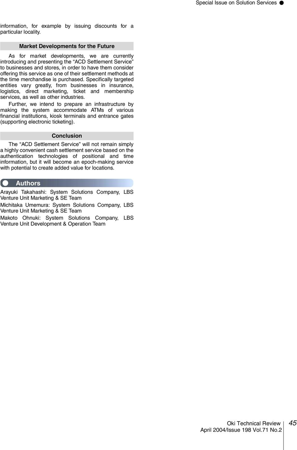 this service as one of their settlement methods at the time merchandise is purchased.