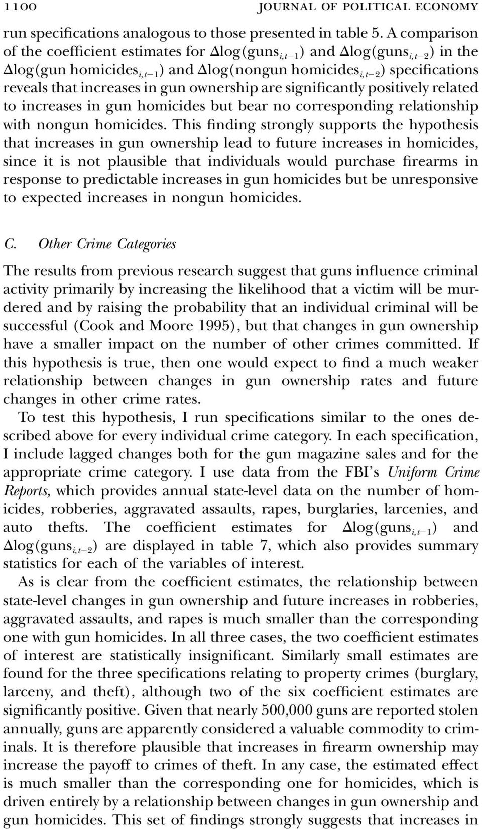 ownership are significantly positively related to increases in gun homicides but bear no corresponding relationship with nongun homicides.