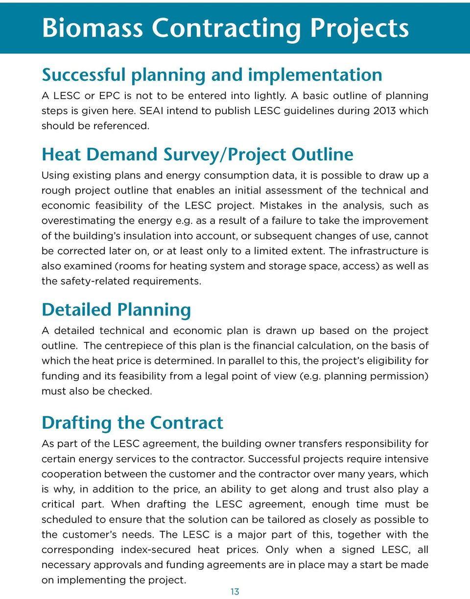 Heat Demand Survey/Project Outline Using existing plans and energy consumption data, it is possible to draw up a rough project outline that enables an initial assessment of the technical and economic