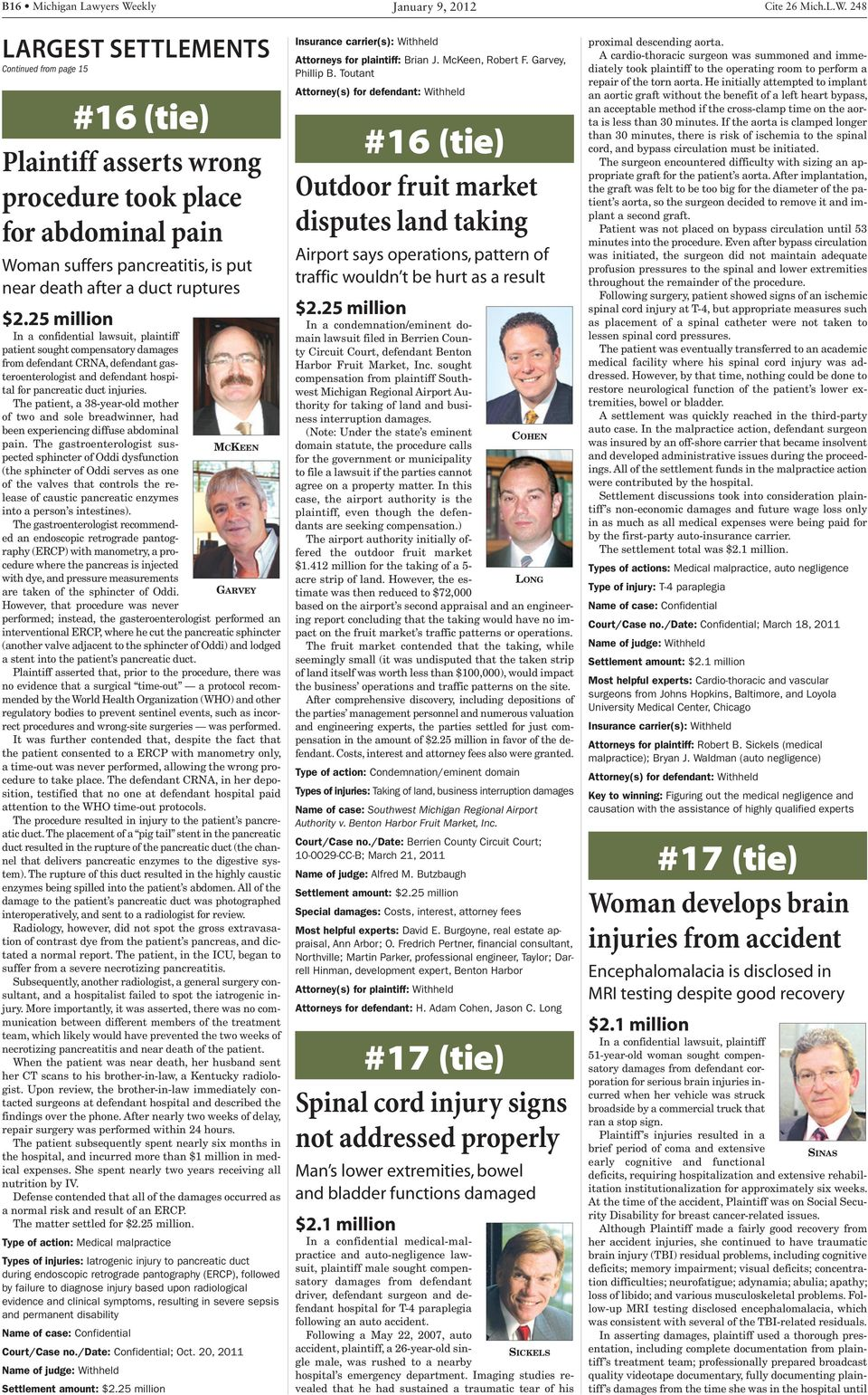 248 LARGEST SETTLEMENTS Continued from page 15 #16 (tie) Plaintiff asserts wrong procedure took place for abdominal pain Woman suffers pancreatitis, is put near death after a duct ruptures $2.