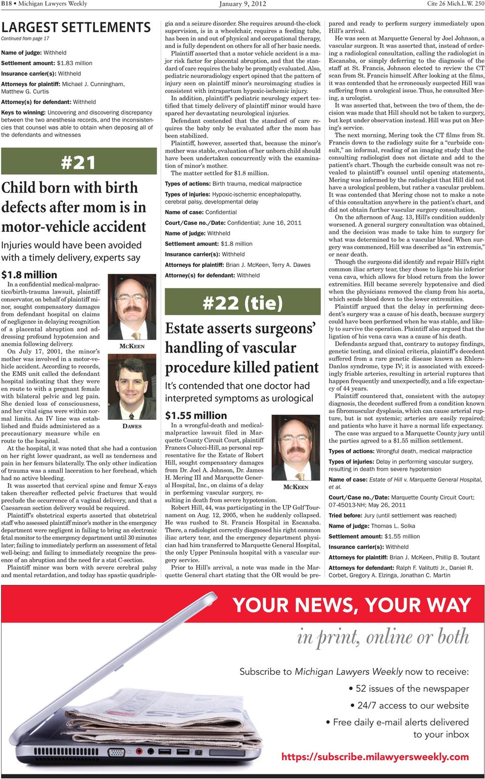 witnesses #21 Child born with birth defects after mom is in motor-vehicle accident Injuries would have been avoided with a timely delivery, experts say $1.
