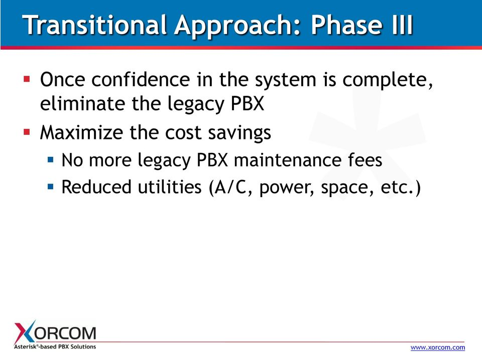 Maximize the cost savings No more legacy PBX
