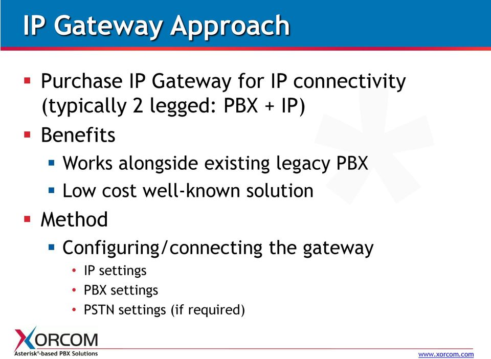 legacy PBX Low cost well-known solution Method