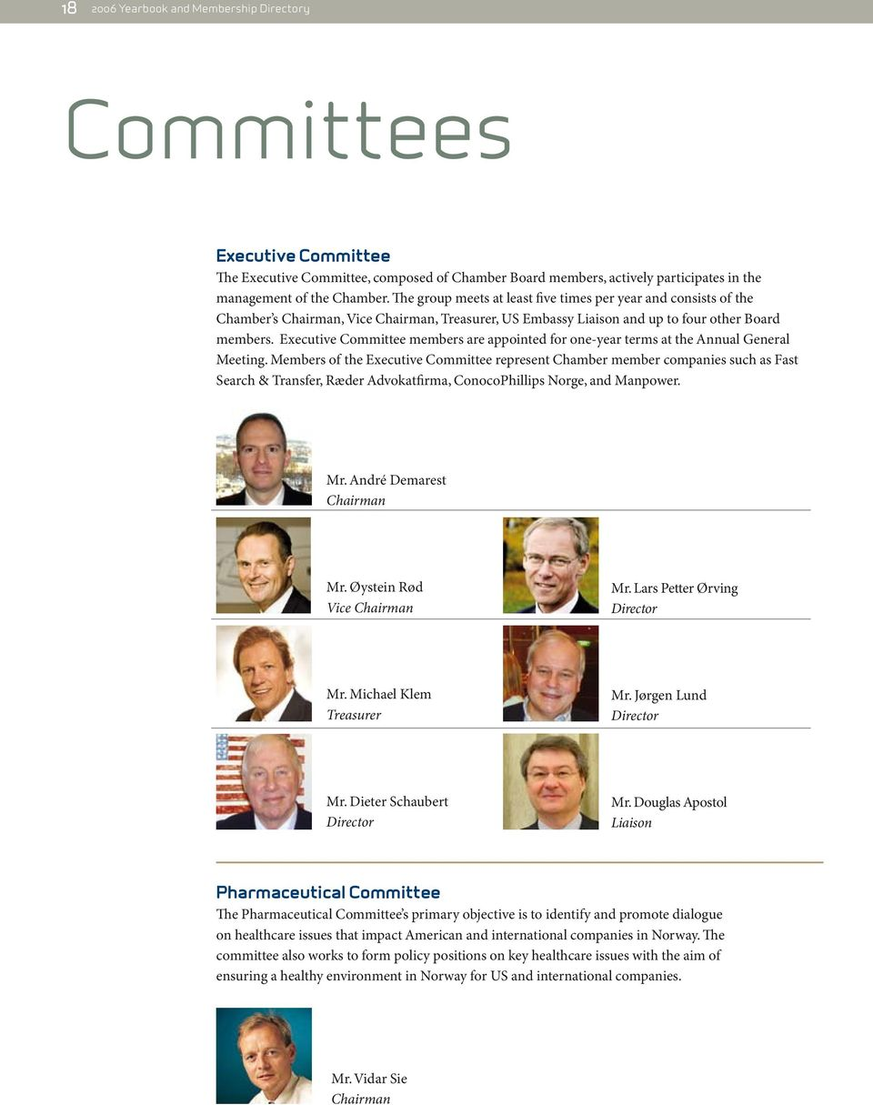 Executive Committee members are appointed for one-year terms at the Annual General Meeting.