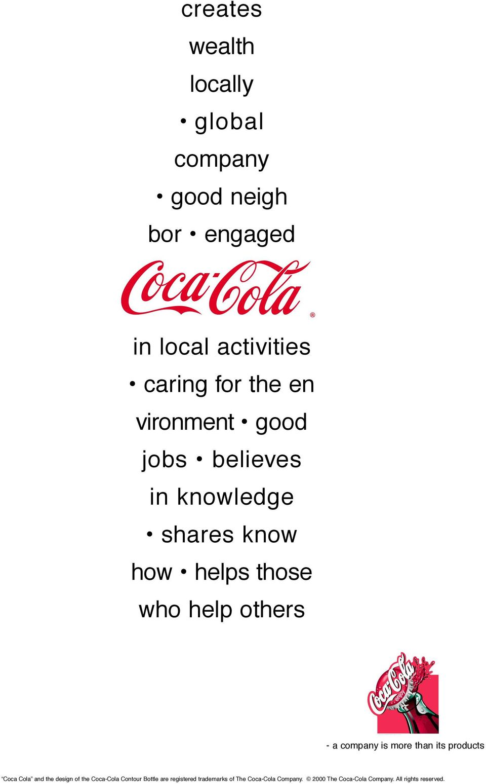 shares know how helps those who help others - a company is more than its products Coca Cola and the design of the