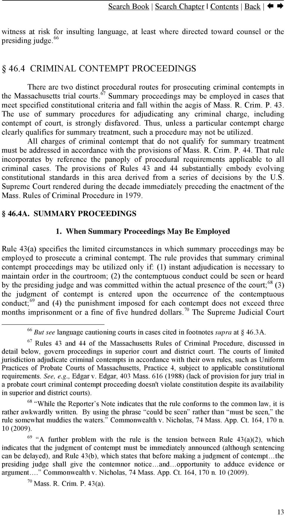67 Summary proceedings may be employed in cases that meet specified constitutional criteria and fall within the aegis of Mass. R. Crim. P. 43.