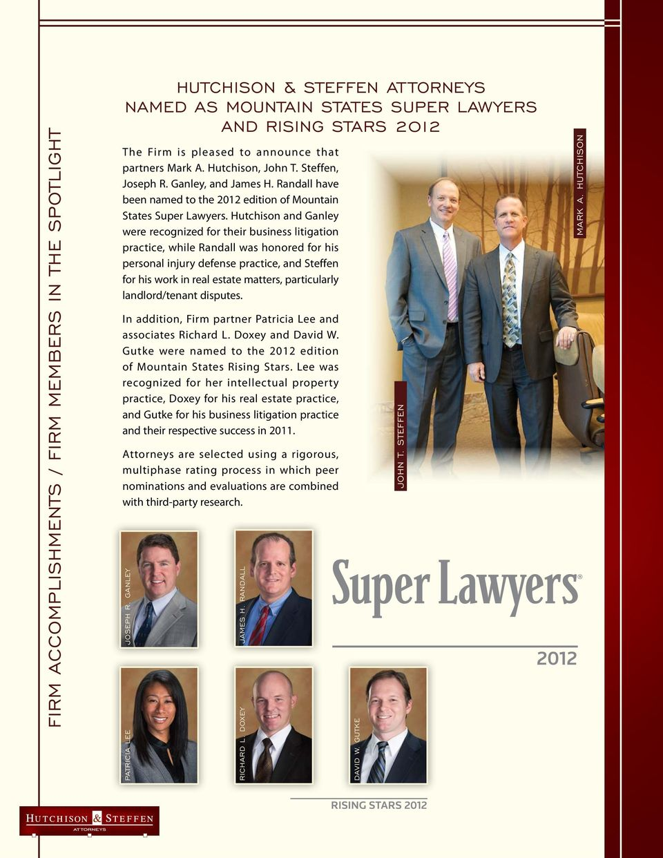 Hutchison and Ganley were recognized for their business litigation practice, while Randall was honored for his personal injury defense practice, and Steffen for his work in real estate matters,
