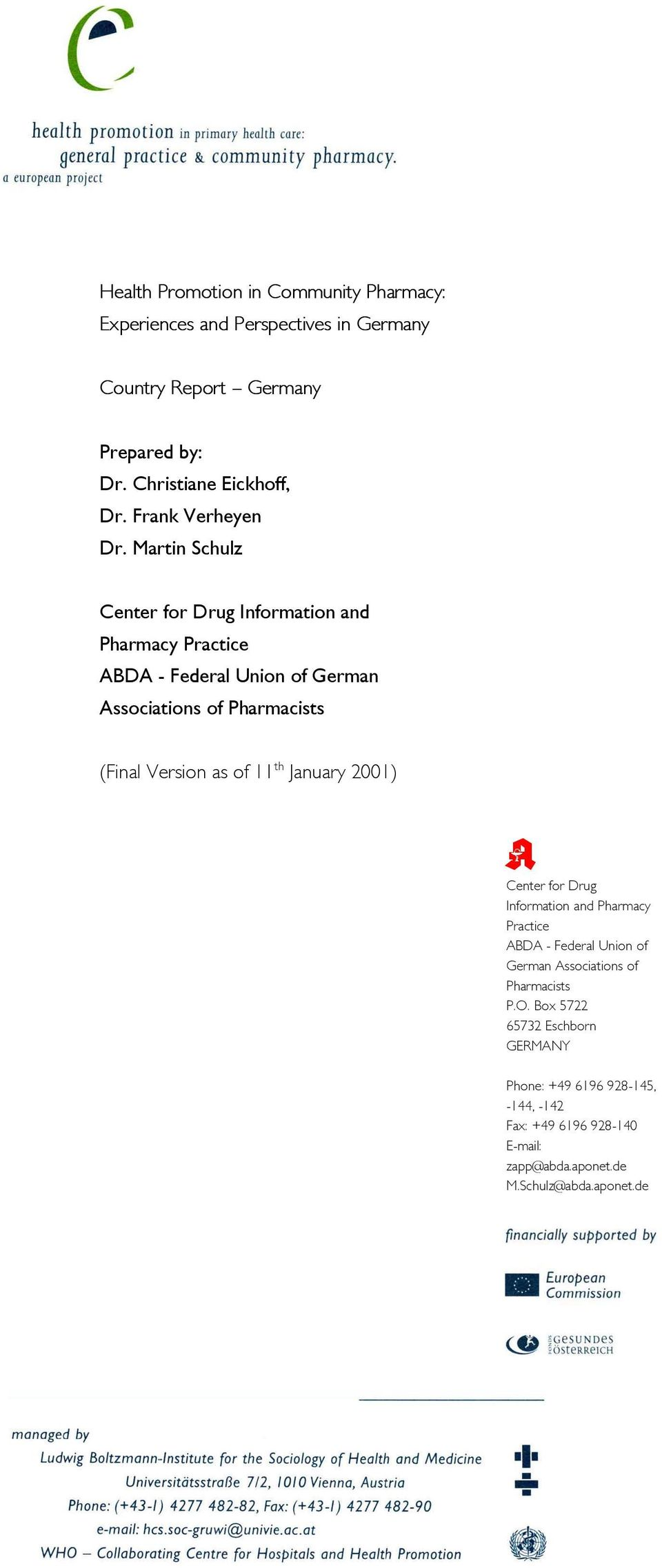 Martin Schulz Center for Drug Information and Pharmacy Practice ABDA - Federal Union of German Associations of Pharmacists (Final Version as of