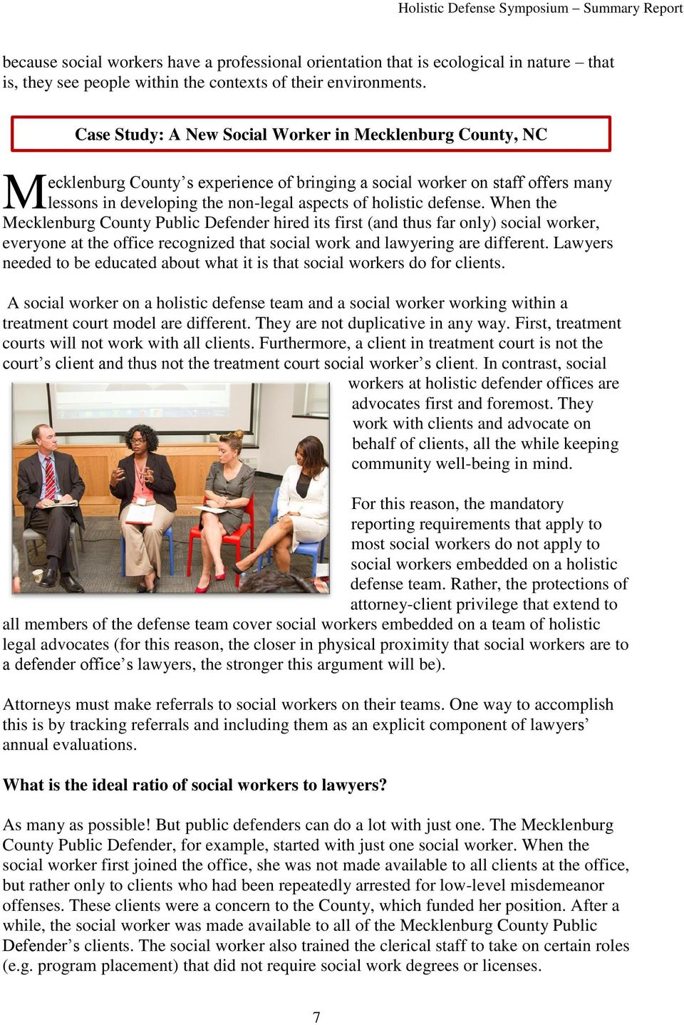 defense. When the Mecklenburg County Public Defender hired its first (and thus far only) social worker, everyone at the office recognized that social work and lawyering are different.