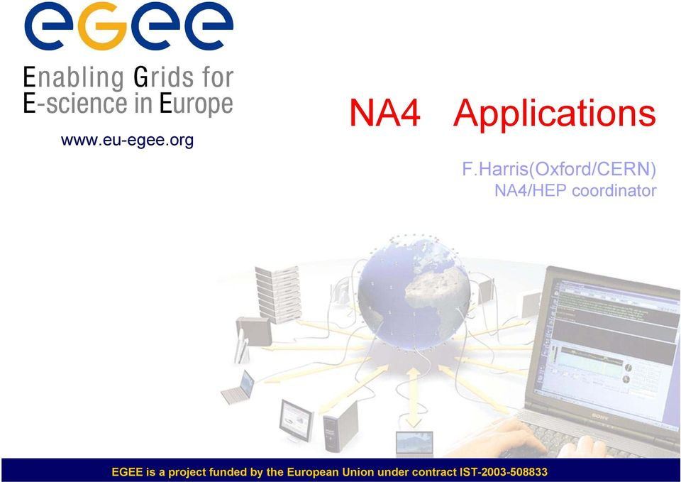 coordinator EGEE is a project funded
