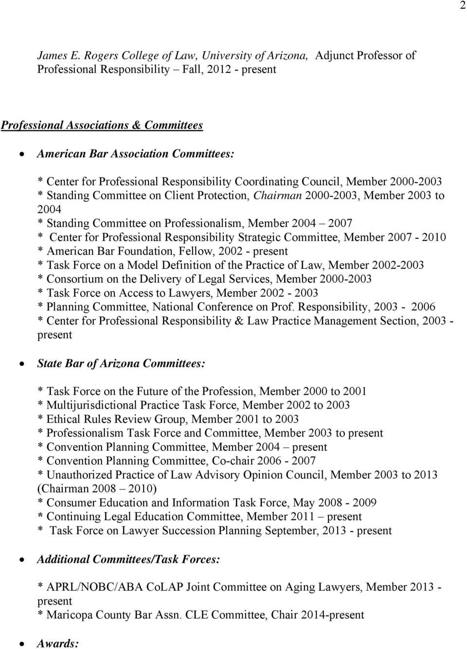 Center for Professional Responsibility Coordinating Council, Member 2000-2003 * Standing Committee on Client Protection, Chairman 2000-2003, Member 2003 to 2004 * Standing Committee on
