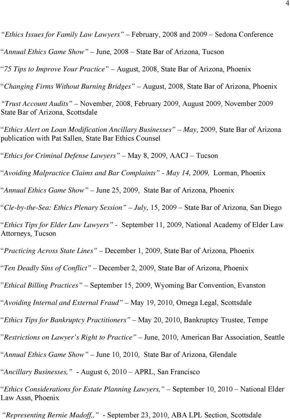 Arizona, Scottsdale Ethics Alert on Loan Modification Ancillary Businesses May, 2009, State Bar of Arizona publication with Pat Sallen, State Bar Ethics Counsel Ethics for Criminal Defense Lawyers