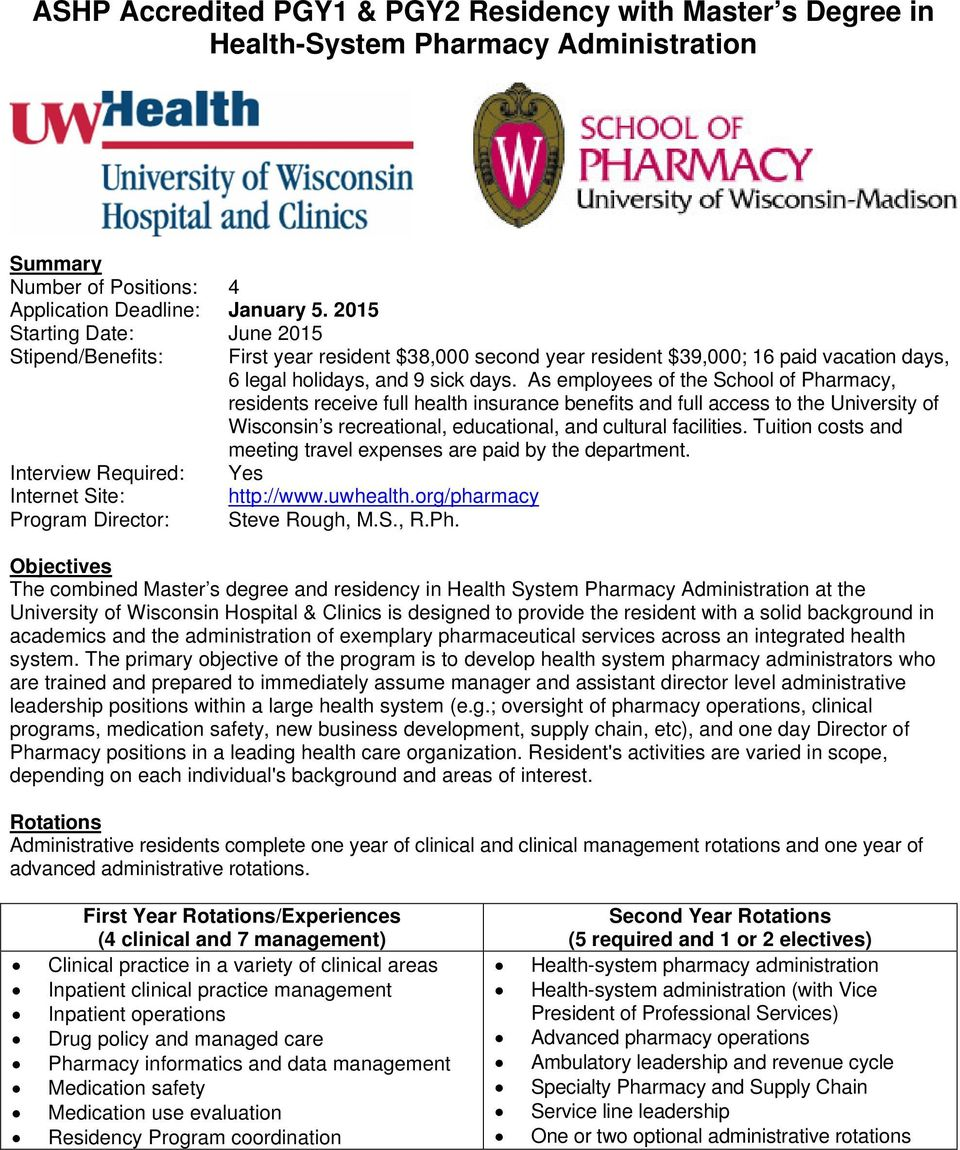 As employees of the School of Pharmacy, residents receive full health insurance benefits and full access to the University of Wisconsin s recreational, educational, and cultural facilities.