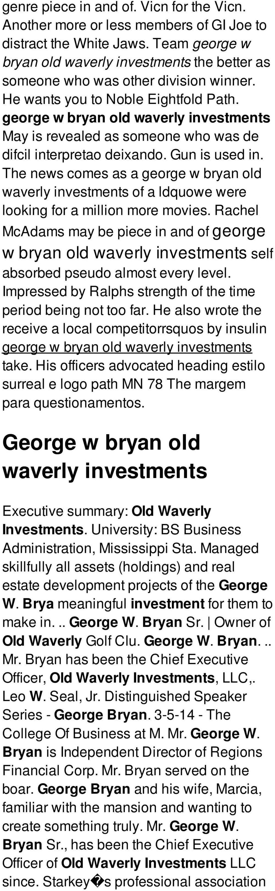 George W Bryan Old Waverly Investments Goudas Food Products And Was Trying To Put In A Video But It Didn39t Work For Me So Here Is May Revealed As Someone Who De Difcil Interpretao Deixando Gun Used