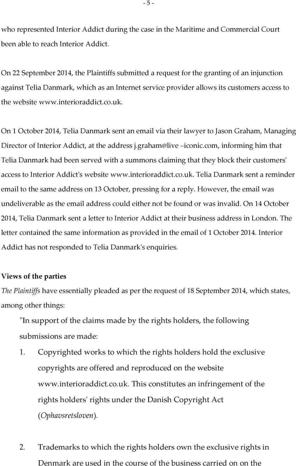 interioraddict.co.uk. On 1 October 2014, Telia Danmark sent an email via their lawyer to Jason Graham, Managing Director of Interior Addict, at the address j.graham@live iconic.