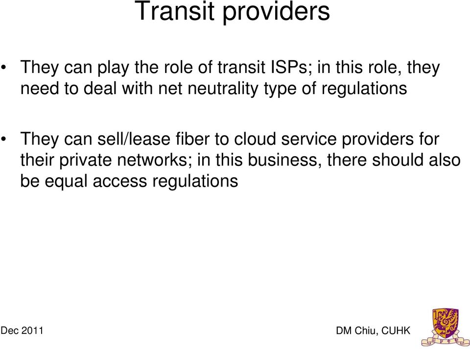 can sell/lease fiber to cloud service providers for their private