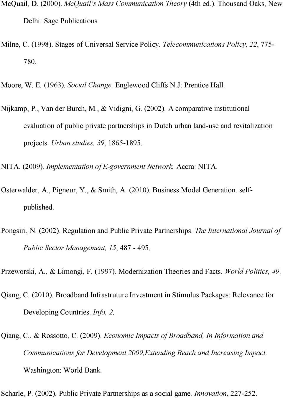 A comparative institutional evaluation of public private partnerships in Dutch urban land-use and revitalization projects. Urban studies, 39, 1865-1895. NITA. (2009).