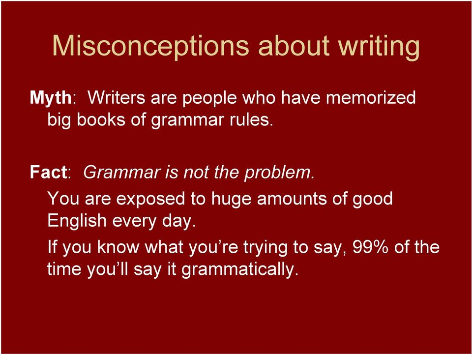 Fact: Grammar is not the problem.