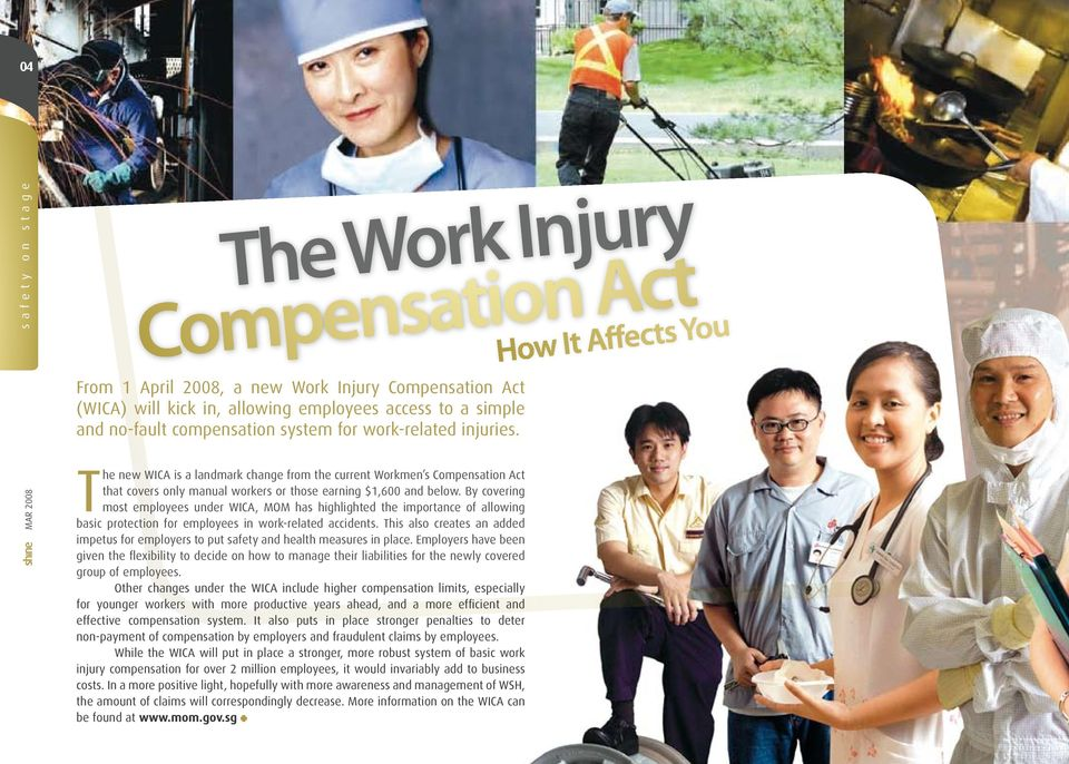 How It Affects You MAR 2008 The new WICA is a landmark change from the current Workmen s Compensation Act that covers only manual workers or those earning $1,600 and below.