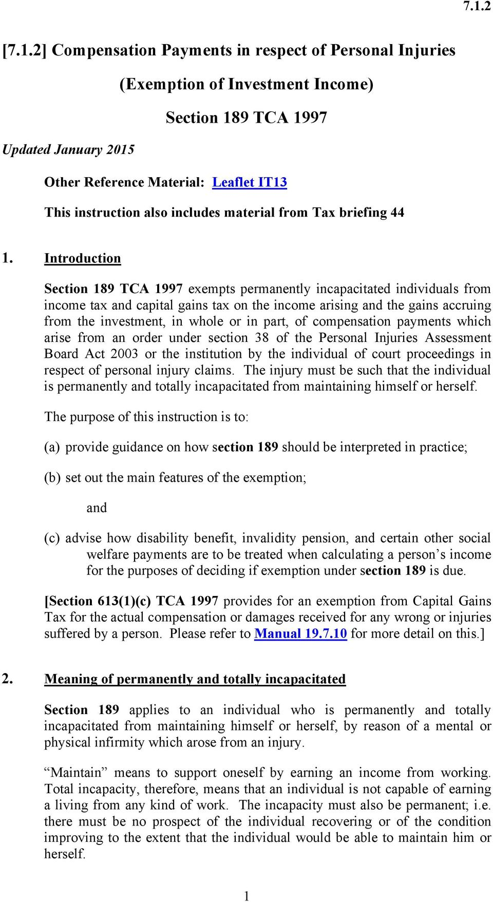 Introduction Section 189 TCA 1997 exempts permanently incapacitated individuals from income tax and capital gains tax on the income arising and the gains accruing from the investment, in whole or in