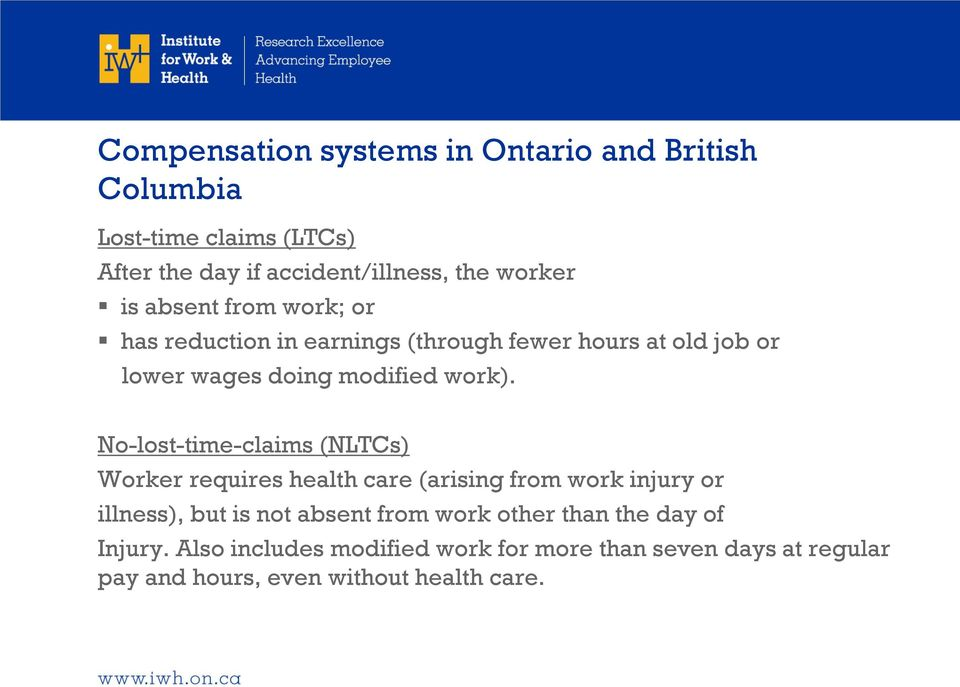 No-lost-time-claims (NLTCs) Worker requires health care (arising from work injury or illness), but is not absent from work
