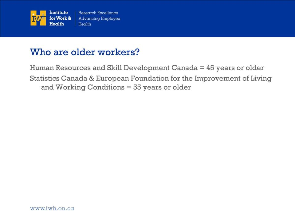 years or older Statistics Canada & European