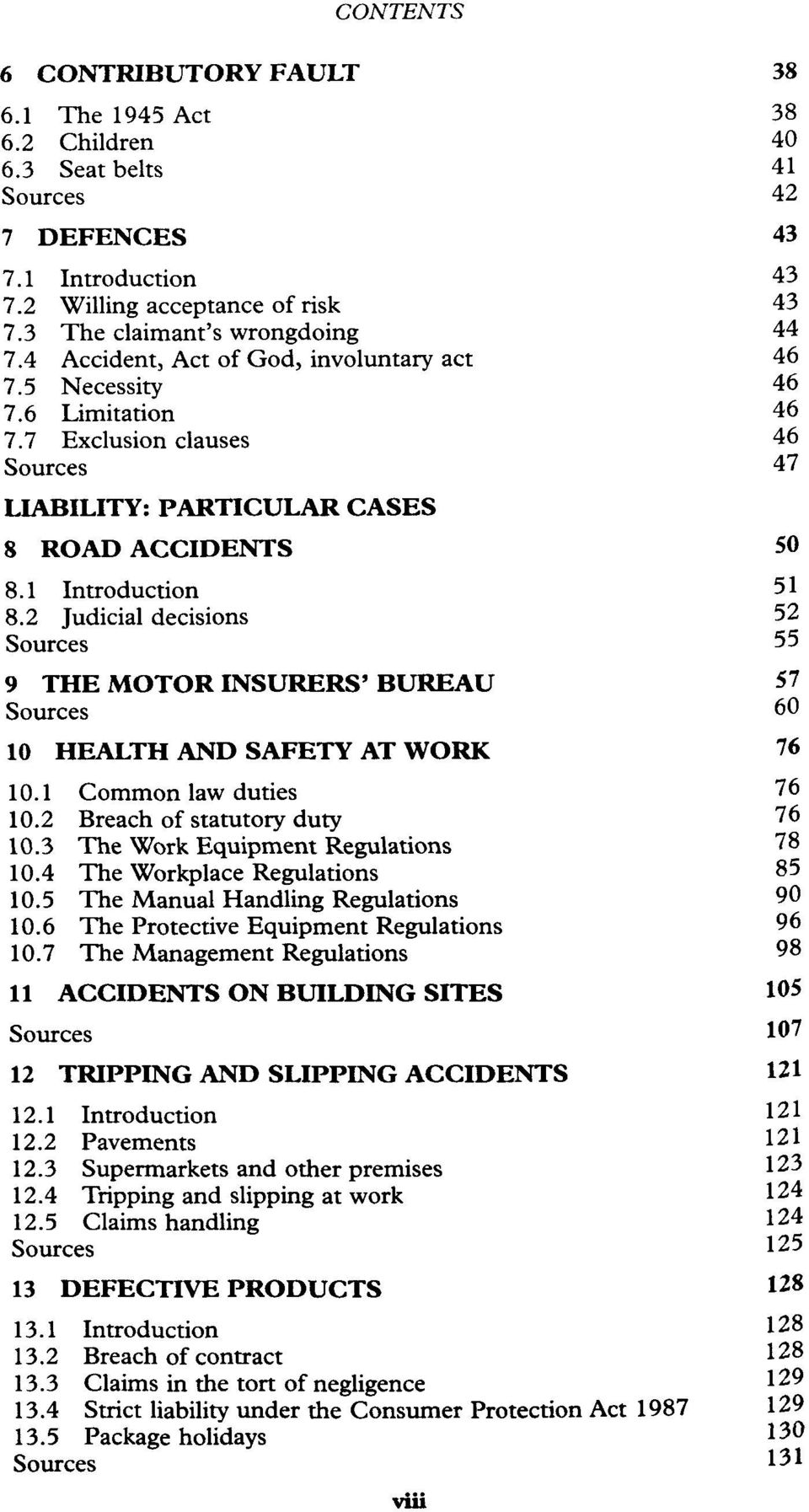 2 Judicial decisions 52 Sources 55 9 THE MOTOR INSURERS'BUREAU 57 Sources 60 10 HEALTH AND SAFETY AT WORK 76 10.1 Common law duties 76 10.2 Breach of statutory duty 76 10.