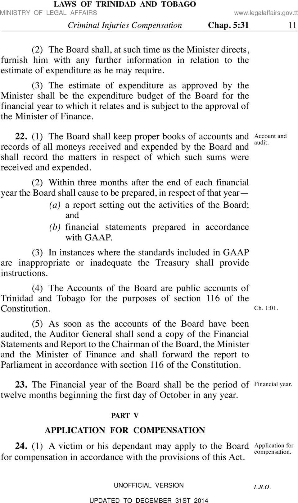 (3) The estimate of expenditure as approved by the Minister shall be the expenditure budget of the Board for the financial year to which it relates and is subject to the approval of the Minister of