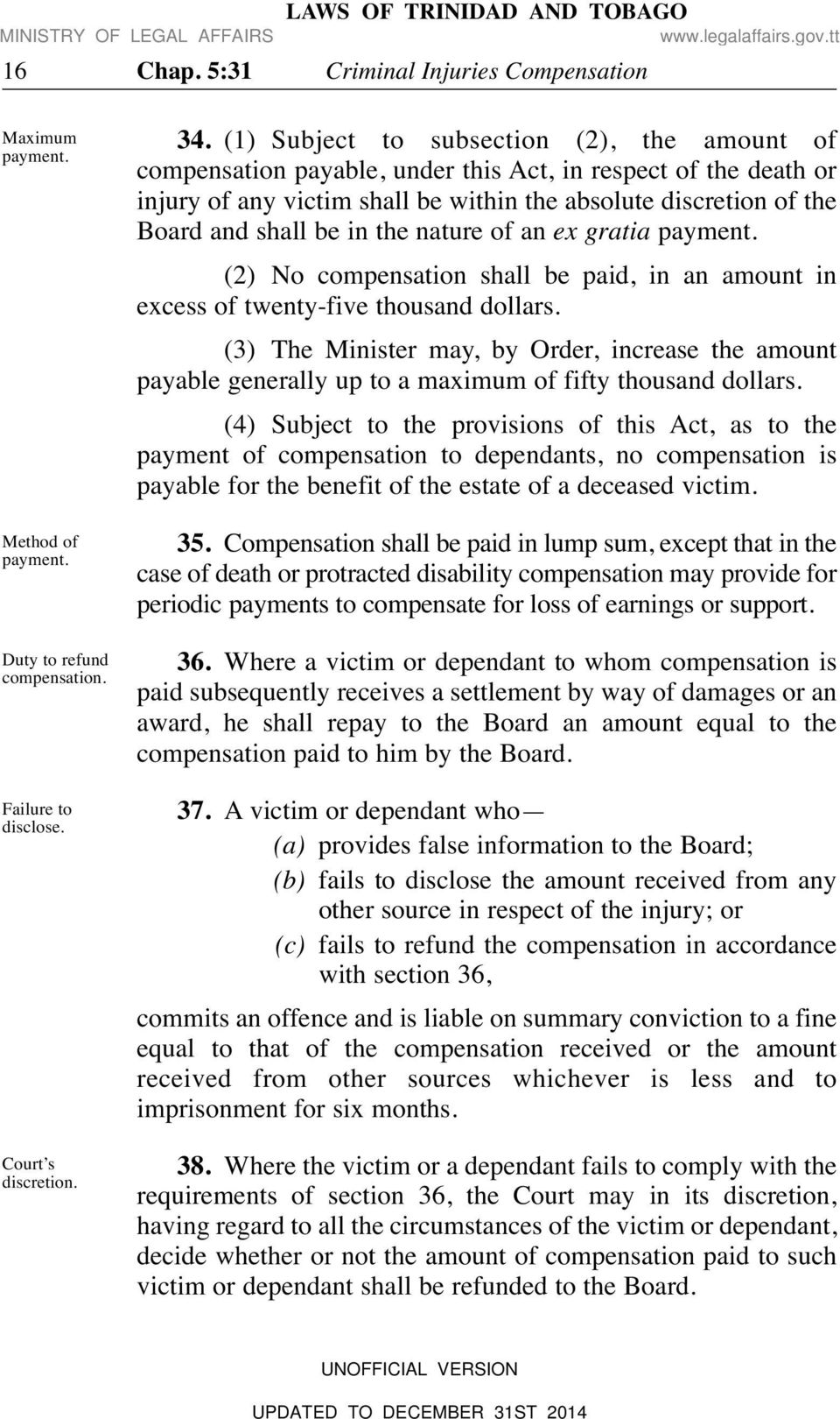 the nature of an ex gratia payment. (2) No compensation shall be paid, in an amount in excess of twenty-five thousand dollars.