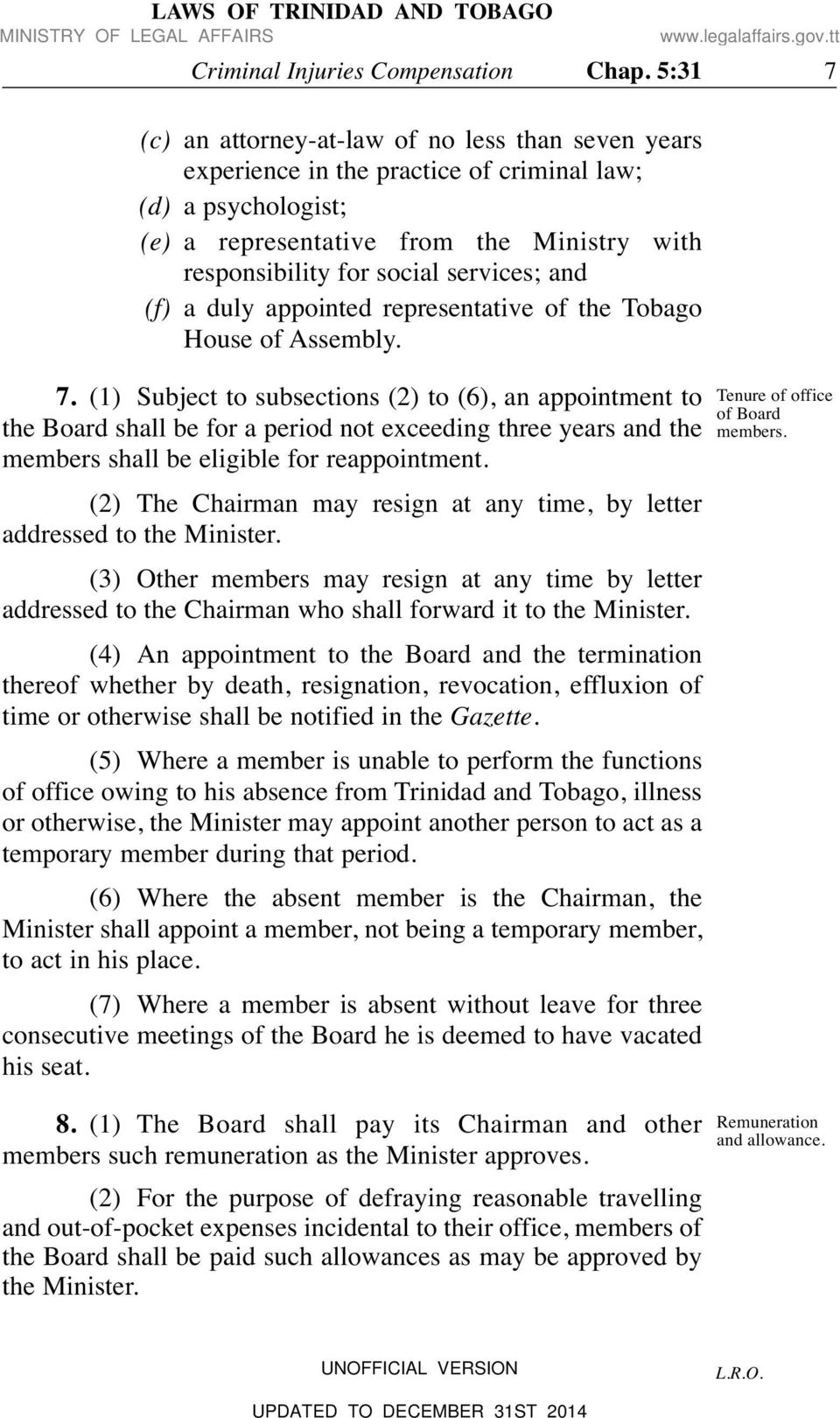 services; and (f) a duly appointed representative of the Tobago House of Assembly. 7.
