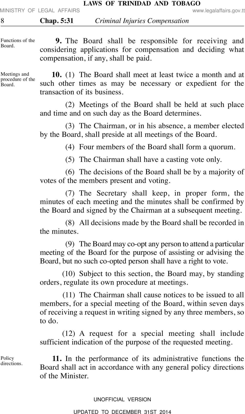 (1) The Board shall meet at least twice a month and at such other times as may be necessary or expedient for the transaction of its business.