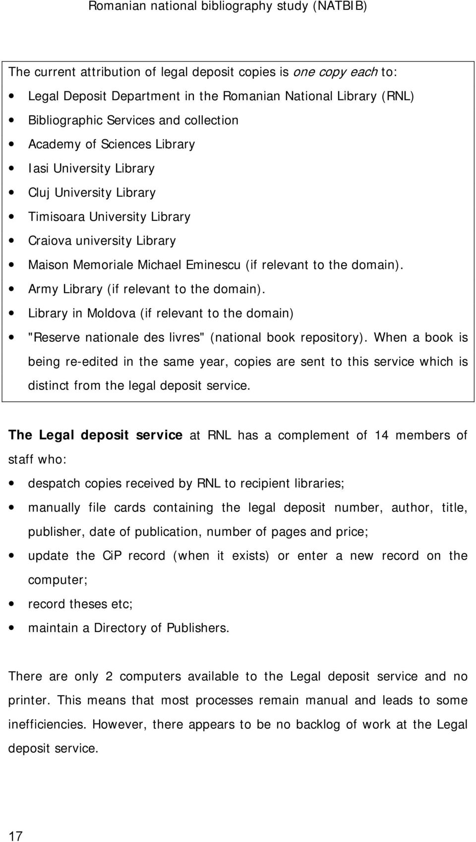 "Army Library (if relevant to the domain). Library in Moldova (if relevant to the domain) ""Reserve nationale des livres"" (national book repository)."
