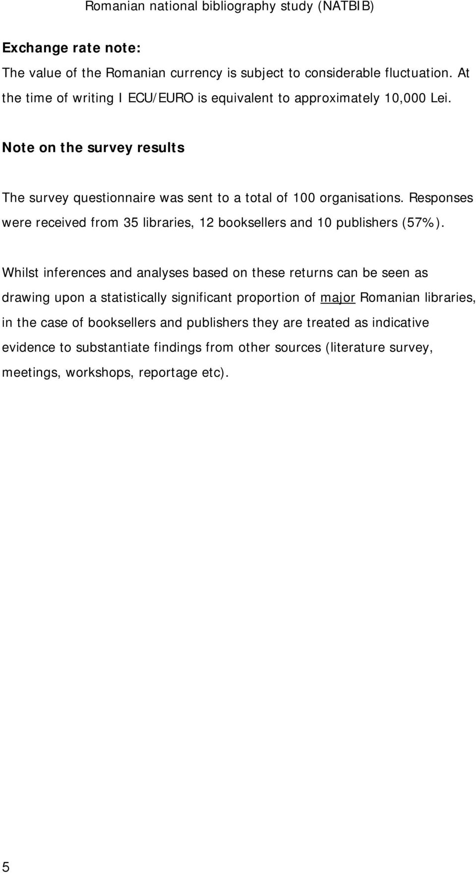 Responses were received from 35 libraries, 12 booksellers and 10 publishers (57%).
