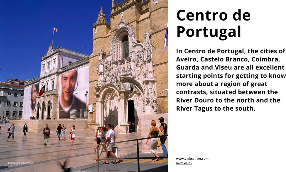 more about a region of great contrasts, situated between the River Douro to the
