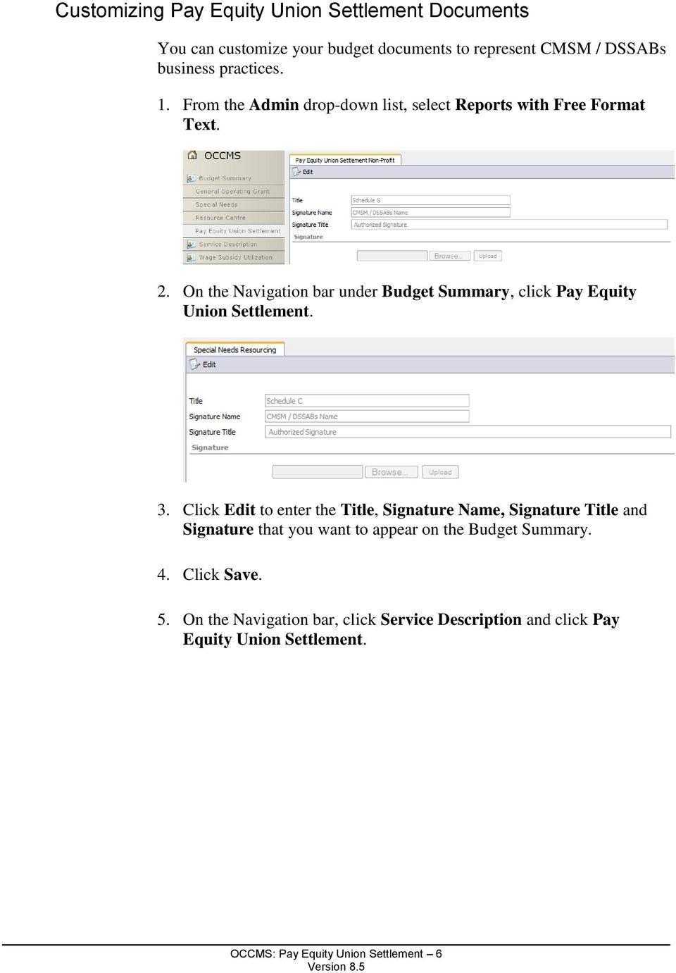 On the Navigation bar under Budget Summary, click Pay Equity Union Settlement. 3.